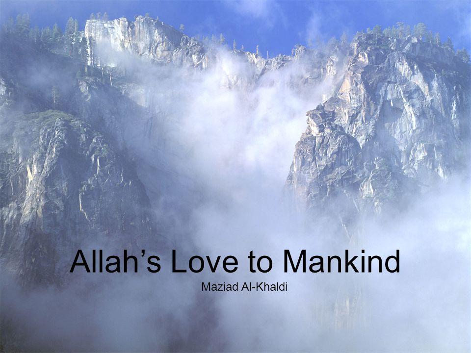 Allahs Love to Mankind Maziad Al-Khaldi