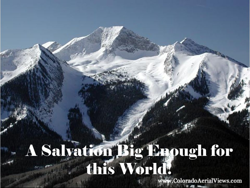 A Salvation Big Enough for this World!