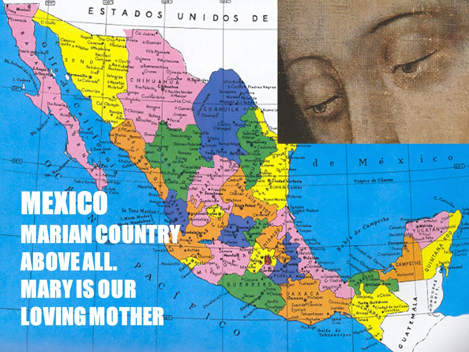 14 MEXICO MARIAN COUNTRY ABOVE ALL. MARY IS OUR LOVING MOTHER
