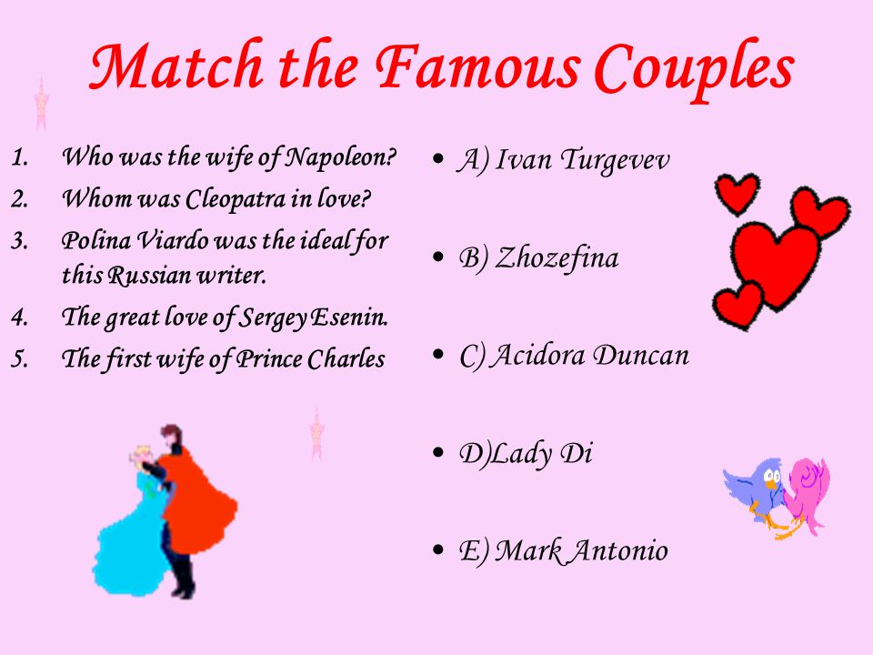 Match the Famous Couples 1.Who was the wife of Napoleon.
