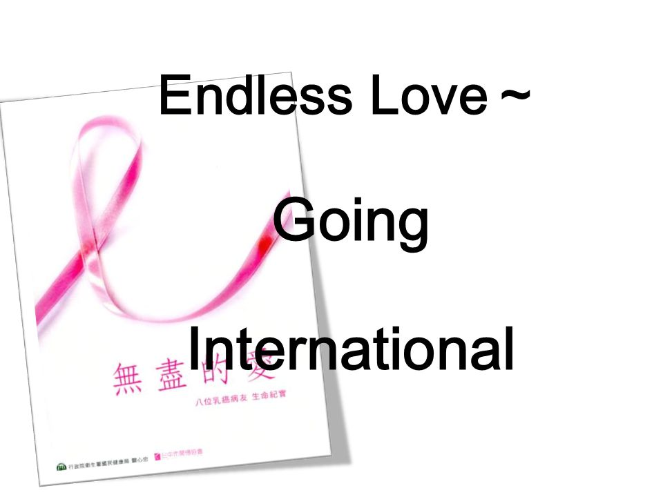 Endless Love Going International