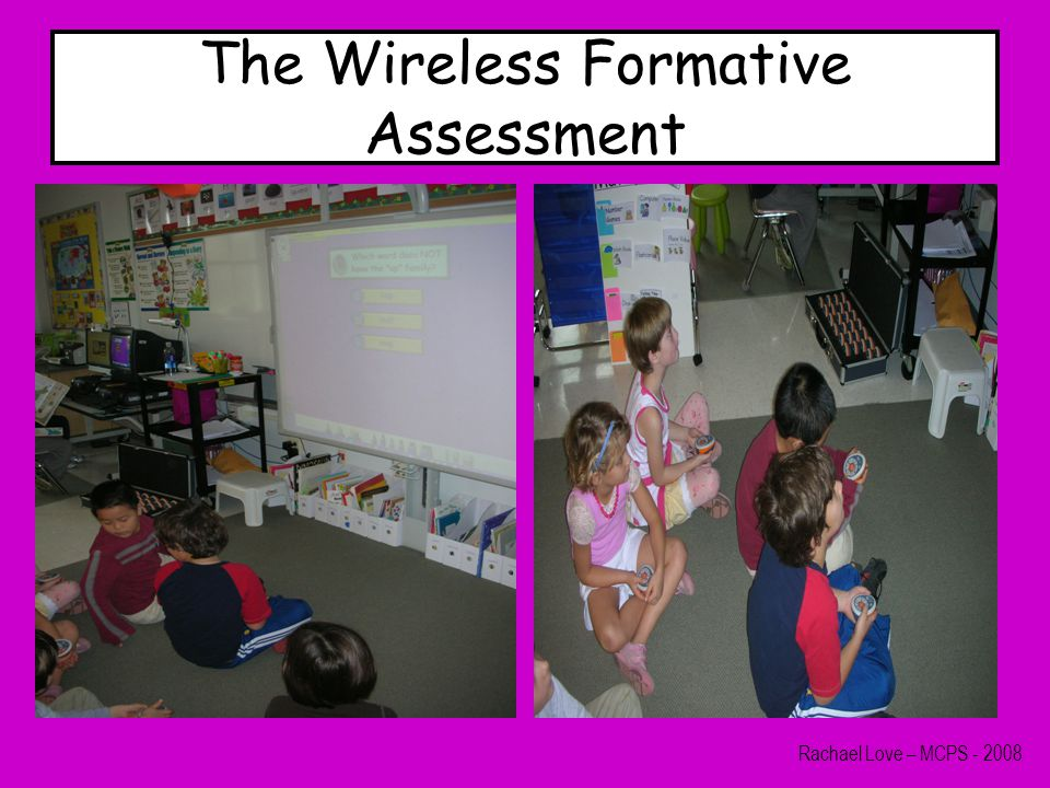 The Wireless Formative Assessment Rachael Love – MCPS - 2008