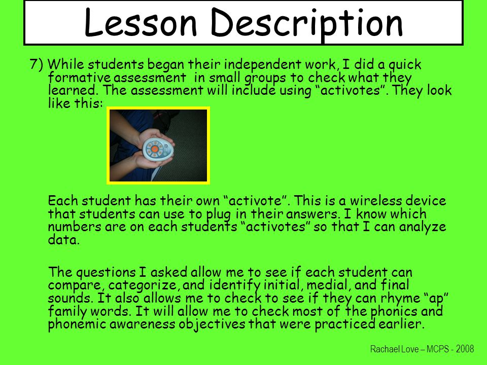Lesson Description 7) While students began their independent work, I did a quick formative assessment in small groups to check what they learned.