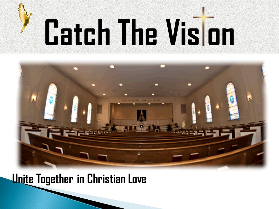 Catch The Vis on Unite Together in Christian Love