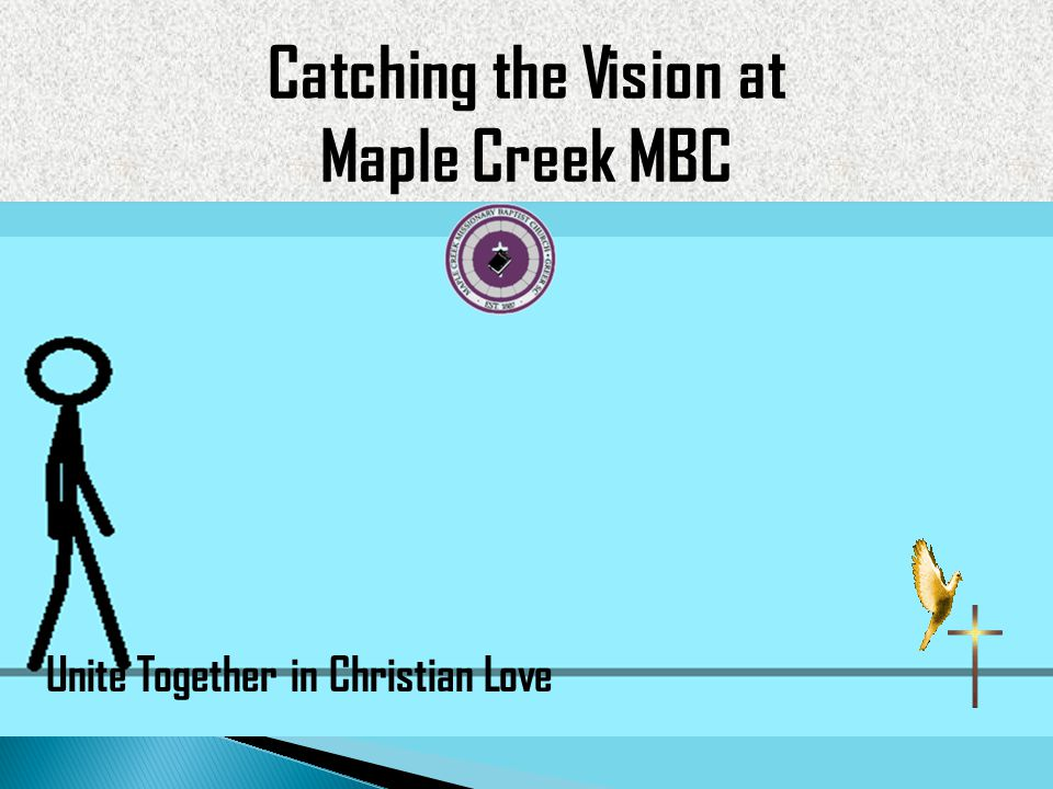 Catching the Vision at Maple Creek MBC Unite Together in Christian Love