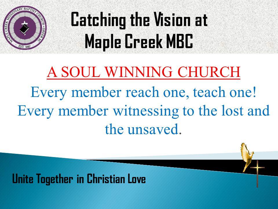 A SOUL WINNING CHURCH Every member reach one, teach one.