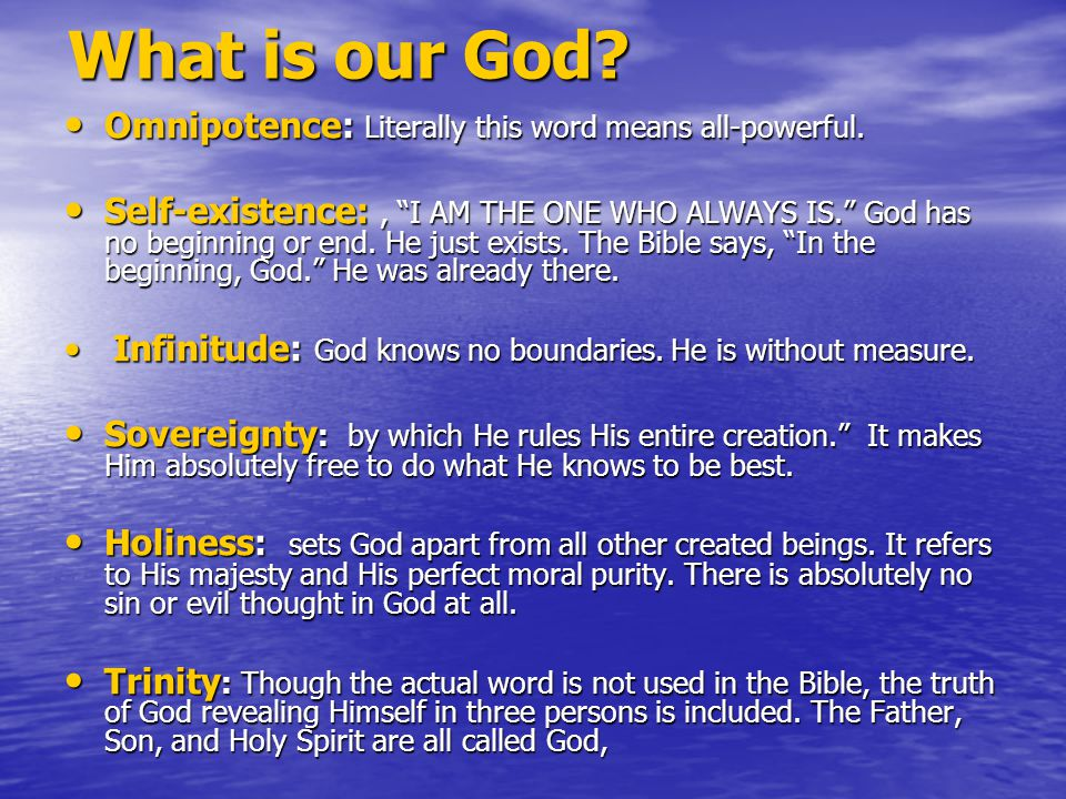 What is our God. Omnipotence: Literally this word means all-powerful.