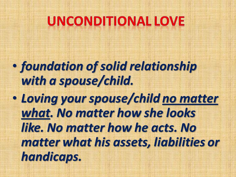 foundation of solid relationship with a spouse/child.