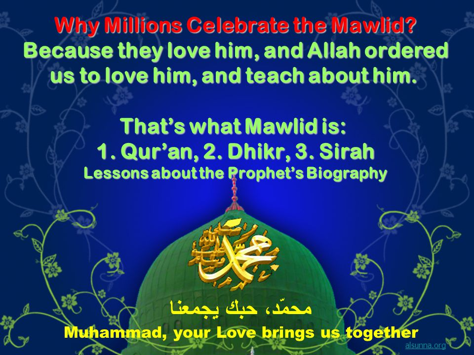 Why Millions Celebrate the Mawlid.