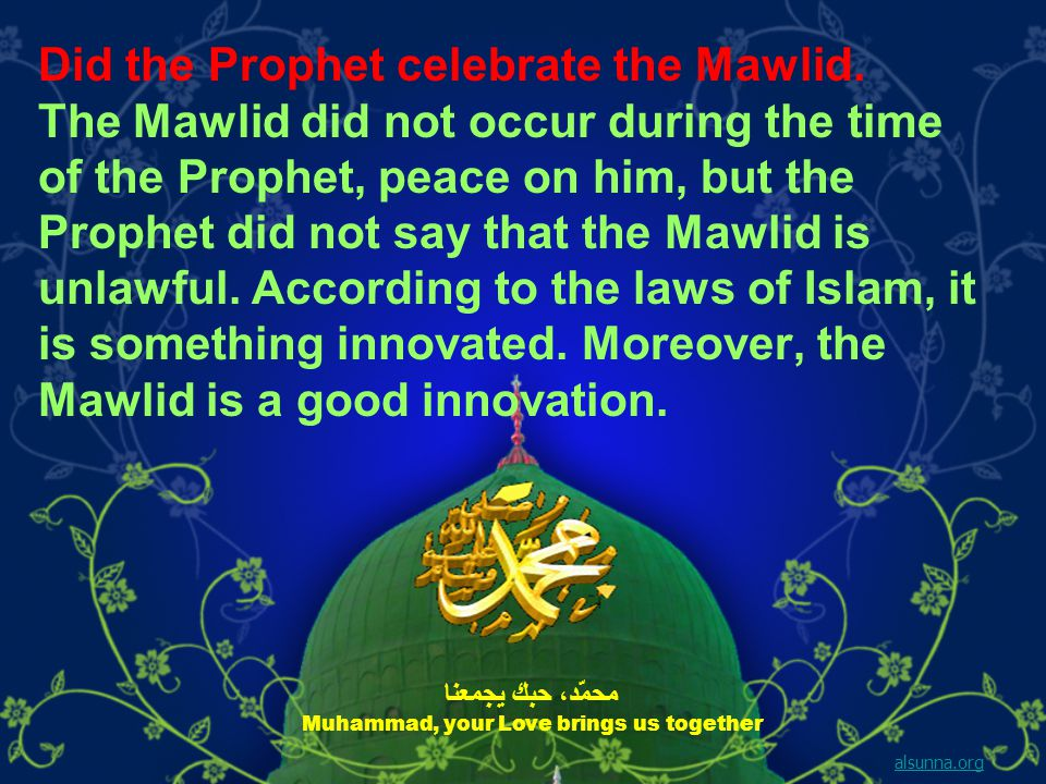 Did the Prophet celebrate the Mawlid.