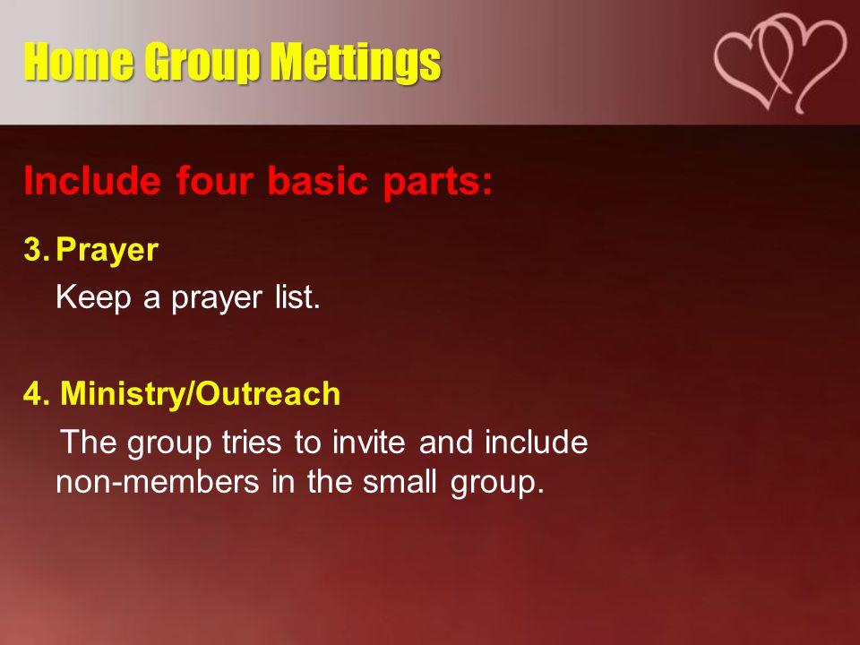 Include four basic parts: 3.Prayer Keep a prayer list.
