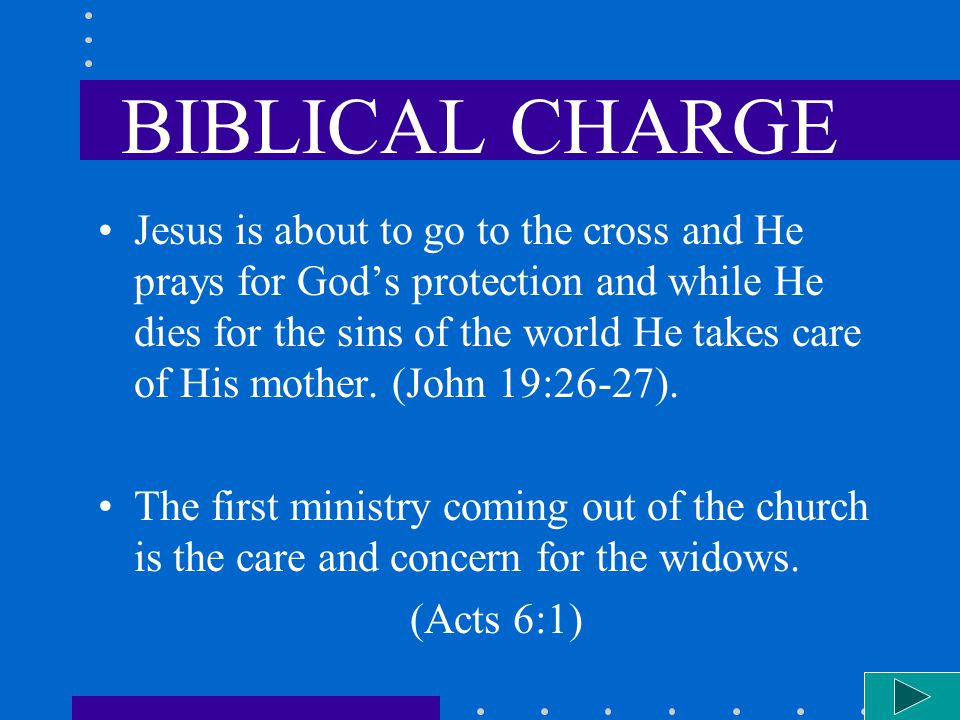 BIBLICAL CHARGE Jesus is about to go to the cross and He prays for Gods protection and while He dies for the sins of the world He takes care of His mother.