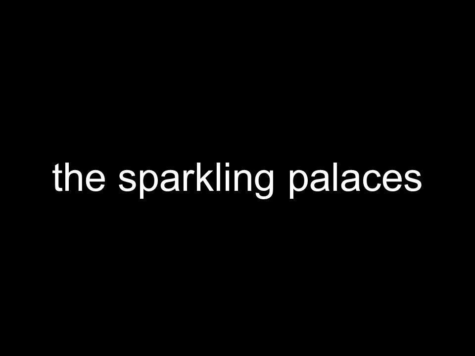 the sparkling palaces