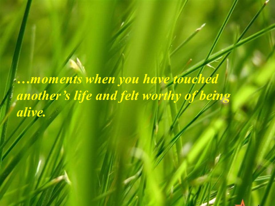 Someone who has filled our hearts with abundant love and joy …moments when you have experienced abundant love and joy.