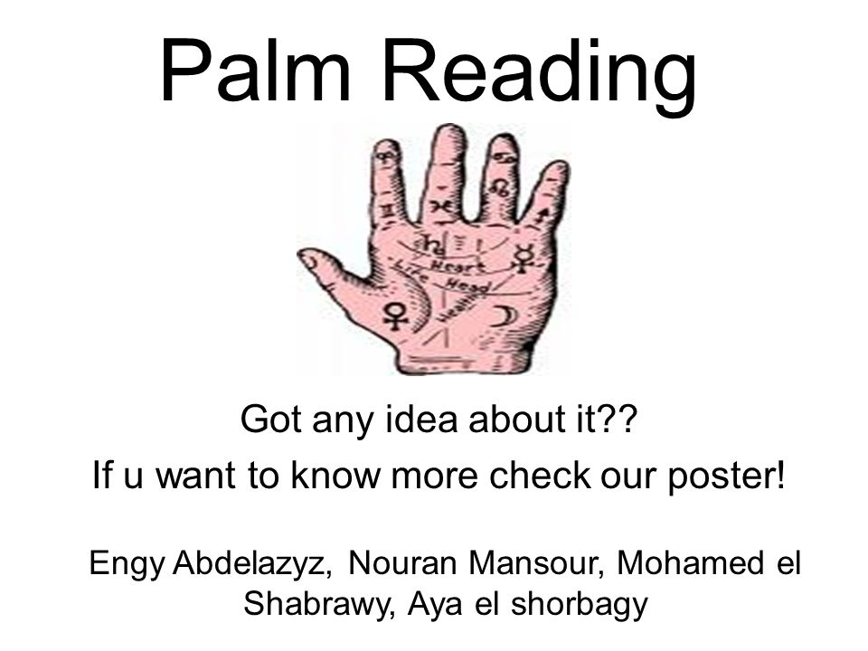 Palm Reading Got any idea about it . If u want to know more check our poster.