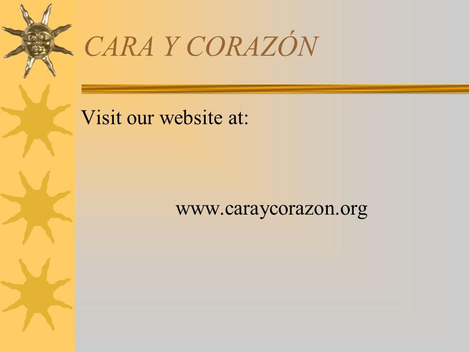 Visit our website at: www.caraycorazon.org CARA Y CORAZÓN