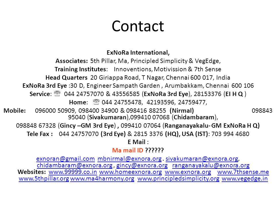 Contact ExNoRa International, Associates: 5th Pillar, Ma, Principled Simplicity & VegEdge, Training Institutes: Innoventions, Motivission & 7th Sense
