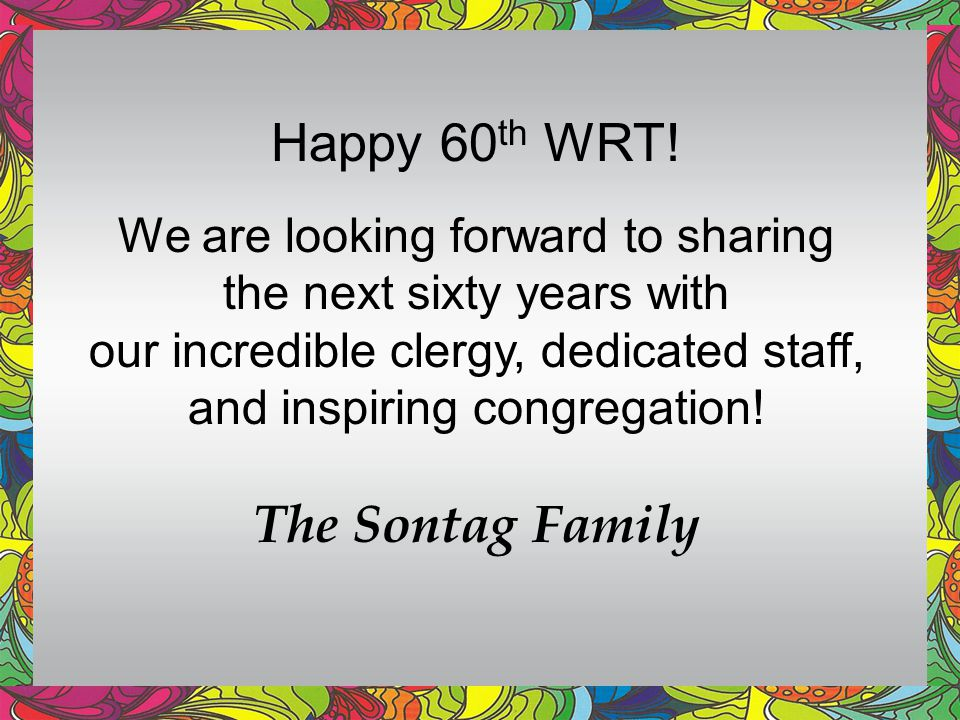 Happy 60 th WRT.