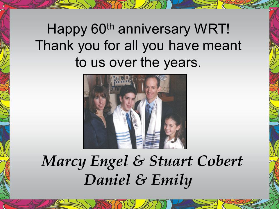 Happy 60 th anniversary WRT.Thank you for all you have meant to us over the years.