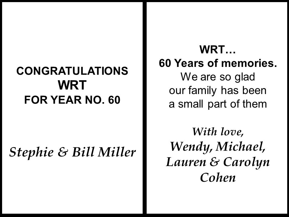 Congratulations to WRT on this milestone.CONGRATULATIONS WRT FOR YEAR NO.