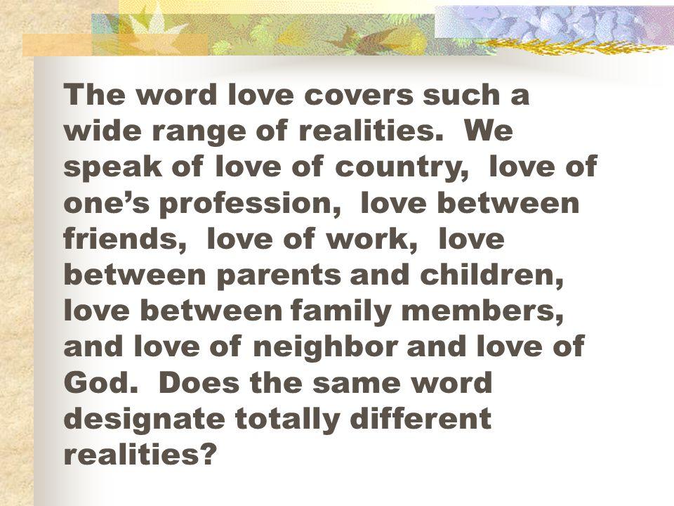 A few Greek words will help us make distinctions.
