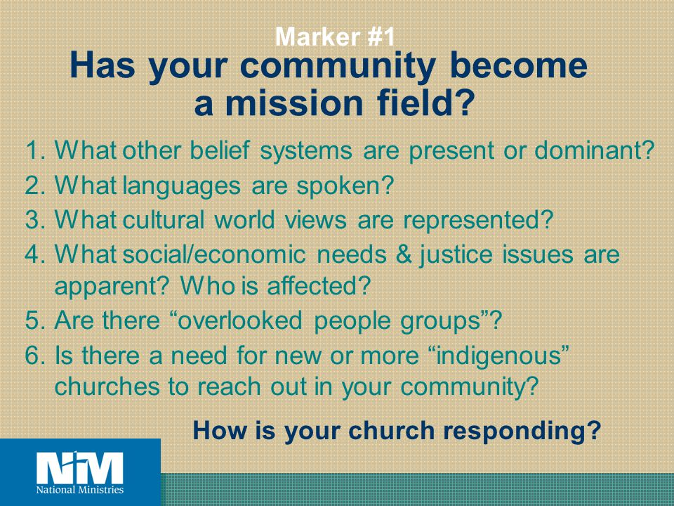 Has your community become a mission field. Marker #1 How is your church responding.