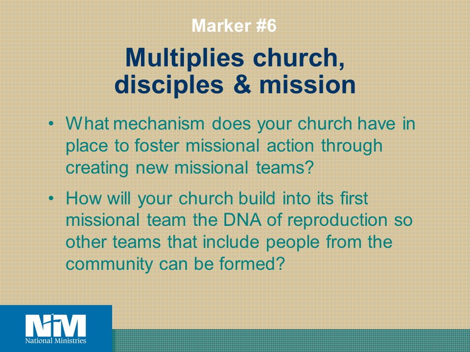 What mechanism does your church have in place to foster missional action through creating new missional teams.
