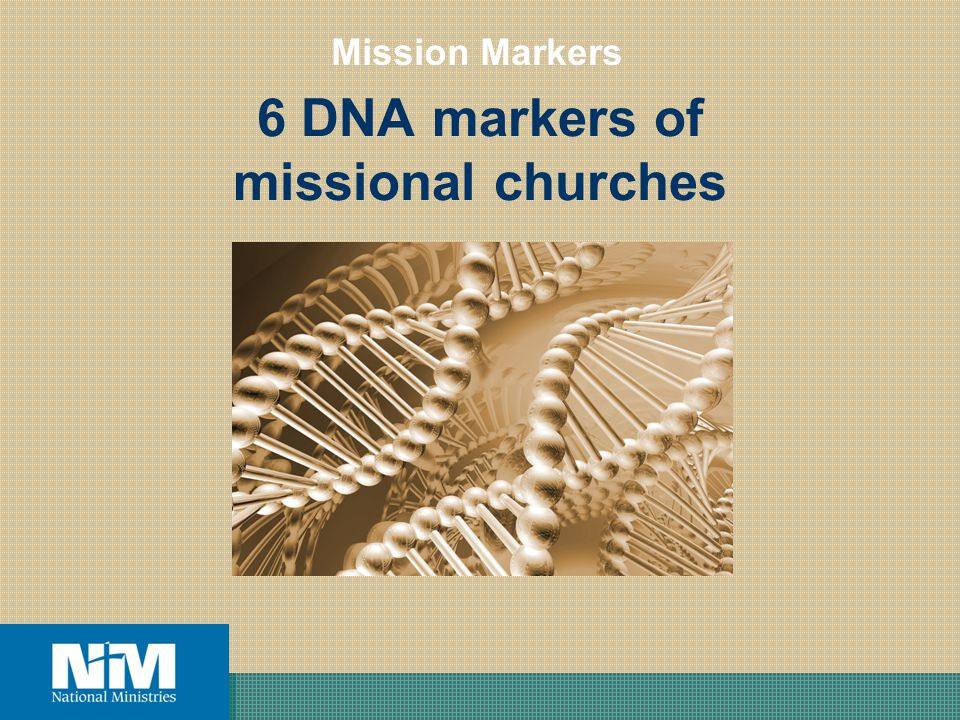 6 DNA markers of missional churches Mission Markers