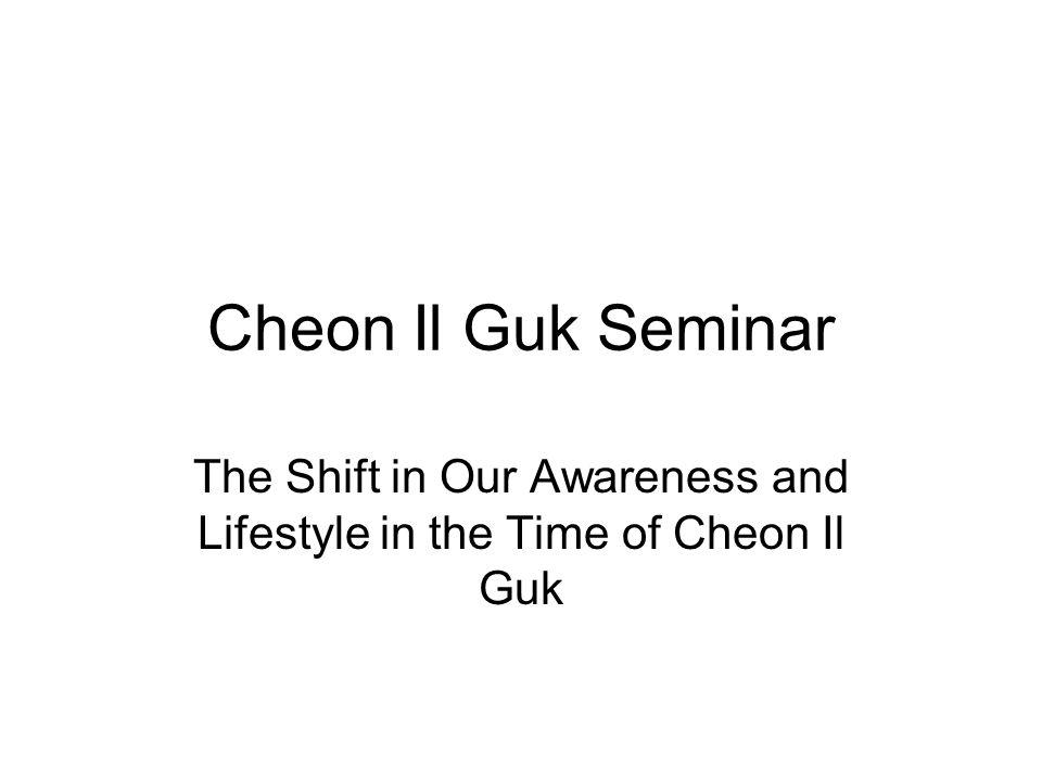 Cheon Il Guk Seminar The Shift in Our Awareness and Lifestyle in the Time of Cheon Il Guk