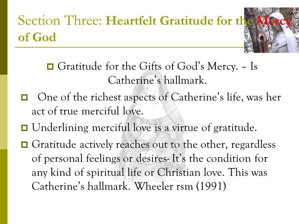 Section Three: Heartfelt Gratitude for the Mercy of God Gratitude for the Gifts of Gods Mercy.