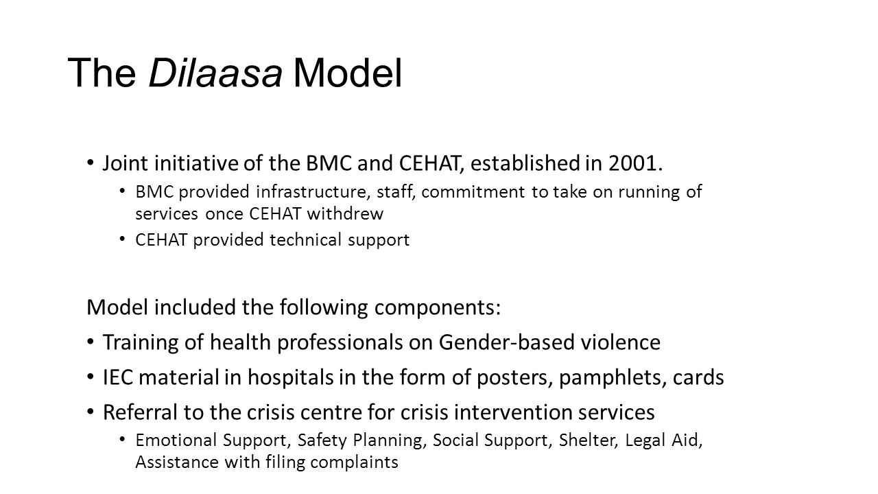 The Dilaasa Model Joint initiative of the BMC and CEHAT, established in 2001.