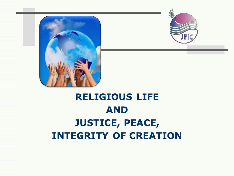 Religious Life Passionate for the Kingdom JPIC: 2