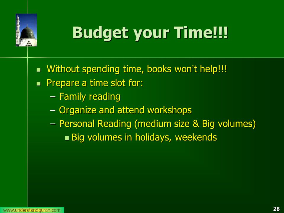 28 Budget your Time!!. Without spending time, books won t help!!.