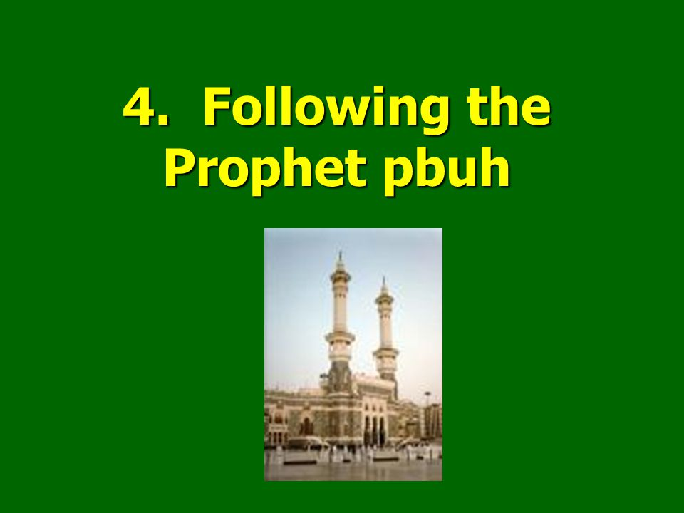 4. Following the Prophet pbuh