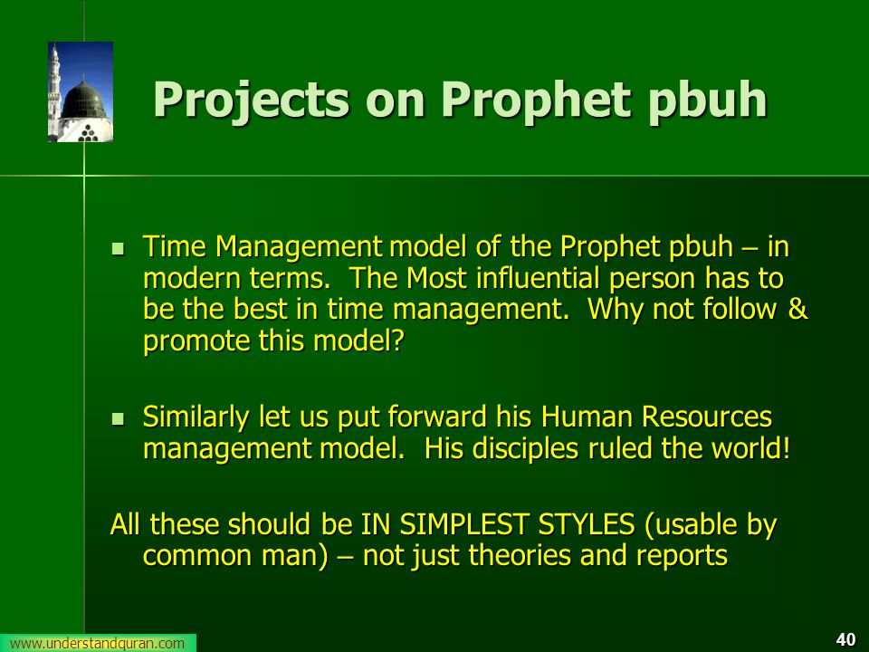 40 Projects on Prophet pbuh Time Management model of the Prophet pbuh – in modern terms.