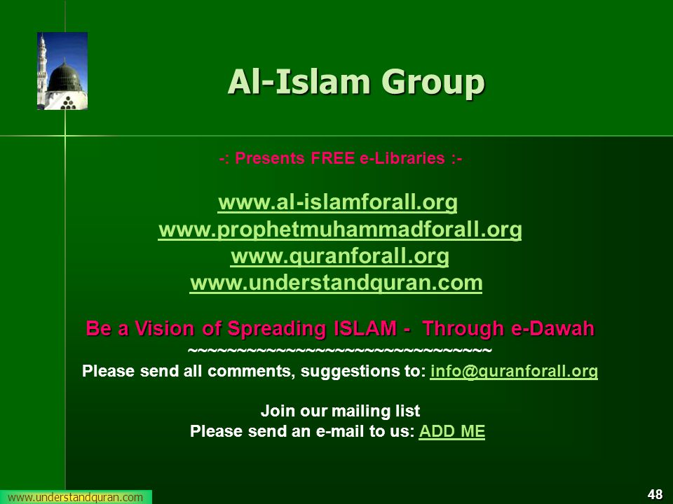 48 Al-Islam Group -: Presents FREE e-Libraries : Be a Vision of Spreading ISLAM - Through e-Dawah ~~~~~~~~~~~~~~~~~~~~~~~~~~~~~~~ Please send all comments, suggestions to: Join our mailing list Please send an  to us: ADD MEADD ME