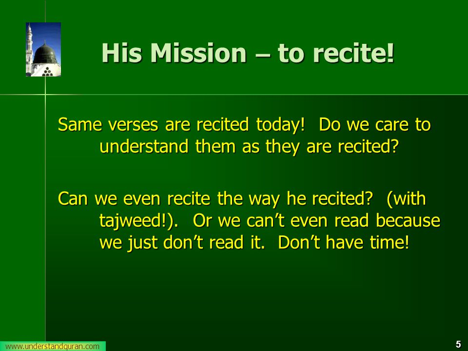5 His Mission – to recite.