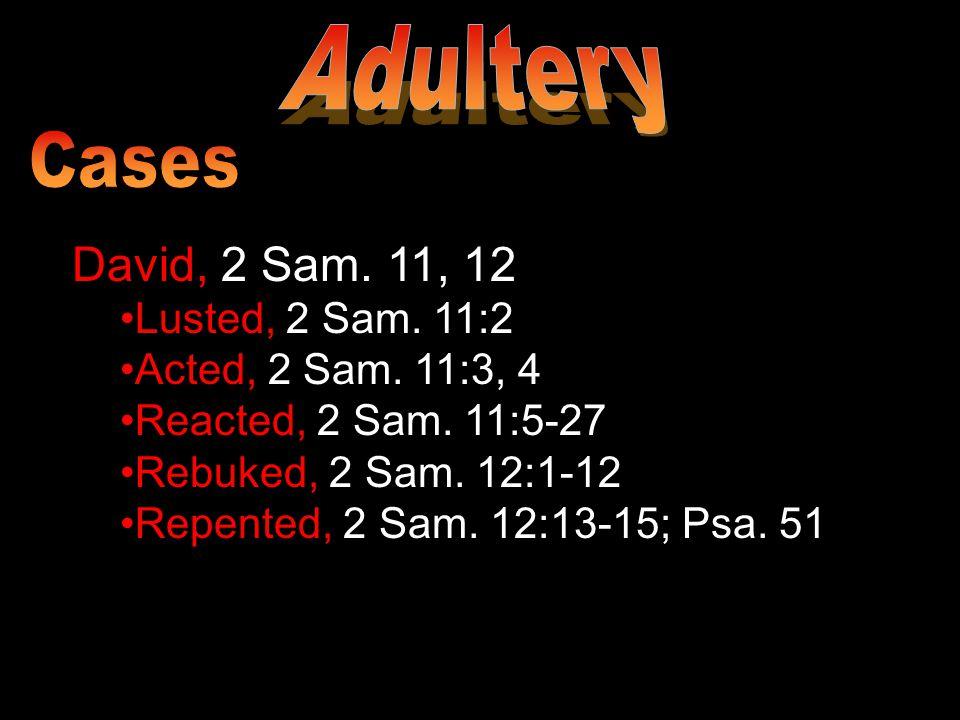 David, 2 Sam. 11, 12 Lusted, 2 Sam. 11:2 Acted, 2 Sam.