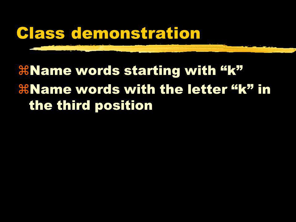 Class demonstration zName words starting with k zName words with the letter k in the third position