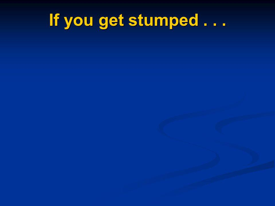 If you get stumped...