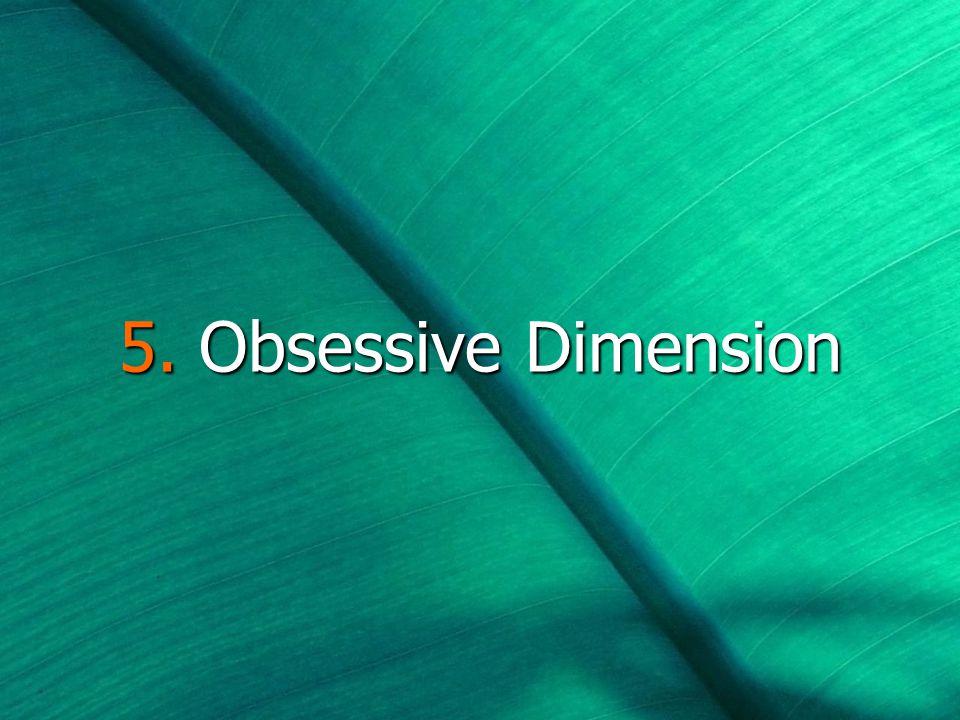 5. Obsessive Dimension