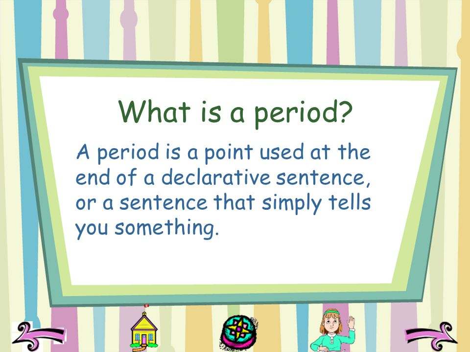 What is a period.