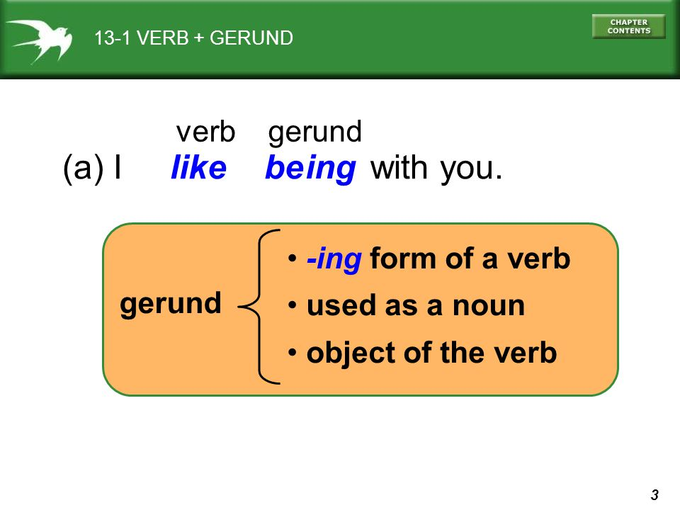 4 13-1 VERB + GERUND (b) They enjoy eating pizza.(c) They have finished working on a big project.