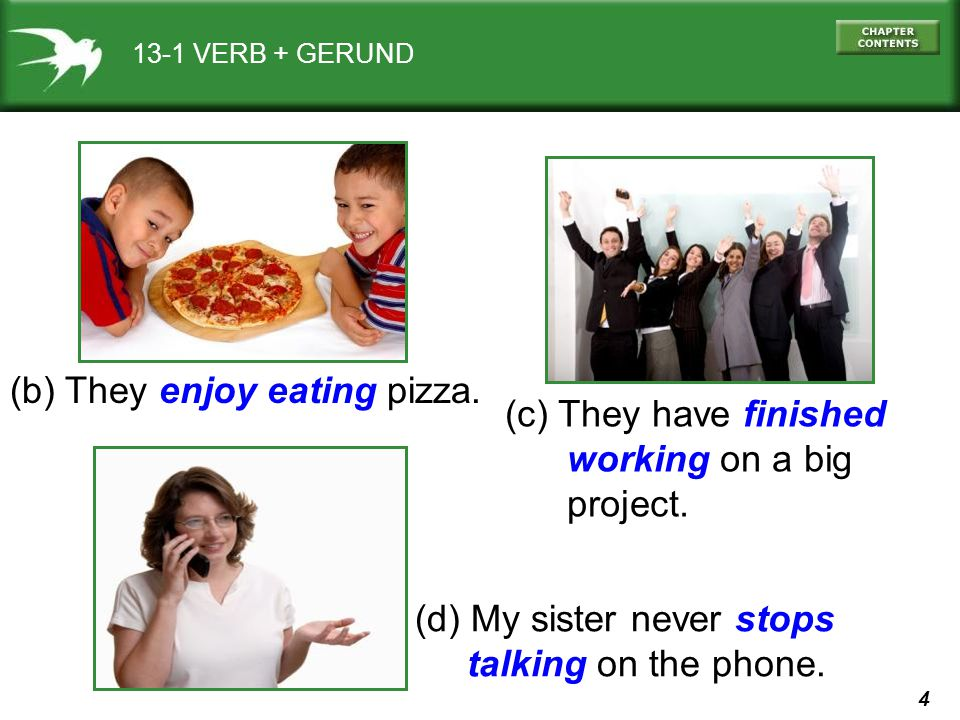 5 13-1 VERB + GERUND (e) I wish they would quit arguing.