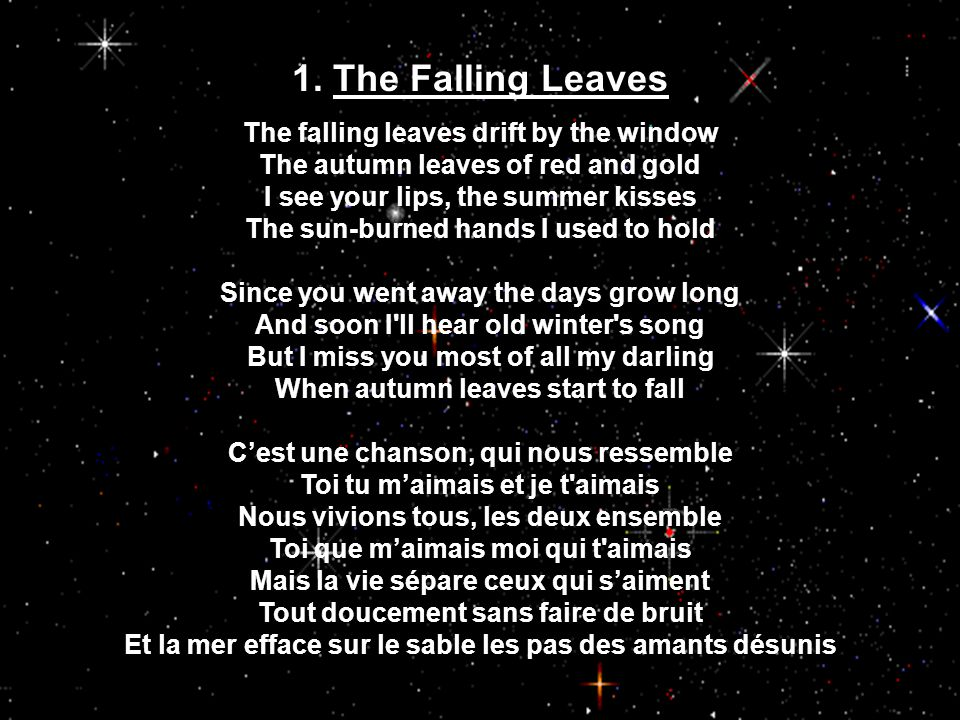 1. The falling leaves 2. It was fascination 3. Smile 4.