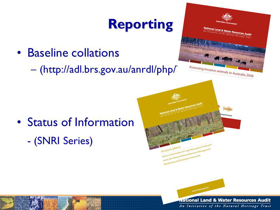 Reporting Baseline collations –(http://adl.brs.gov.au/anrdl/php/) Status of Information - (SNRI Series)