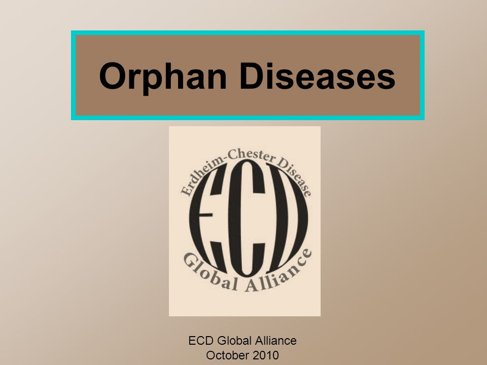 Orphan Diseases ECD Global Alliance October 2010
