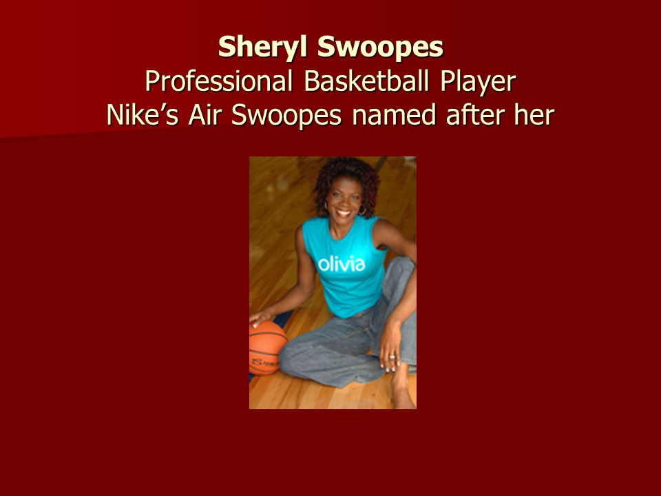 Sheryl Swoopes Professional Basketball Player Nikes Air Swoopes named after her