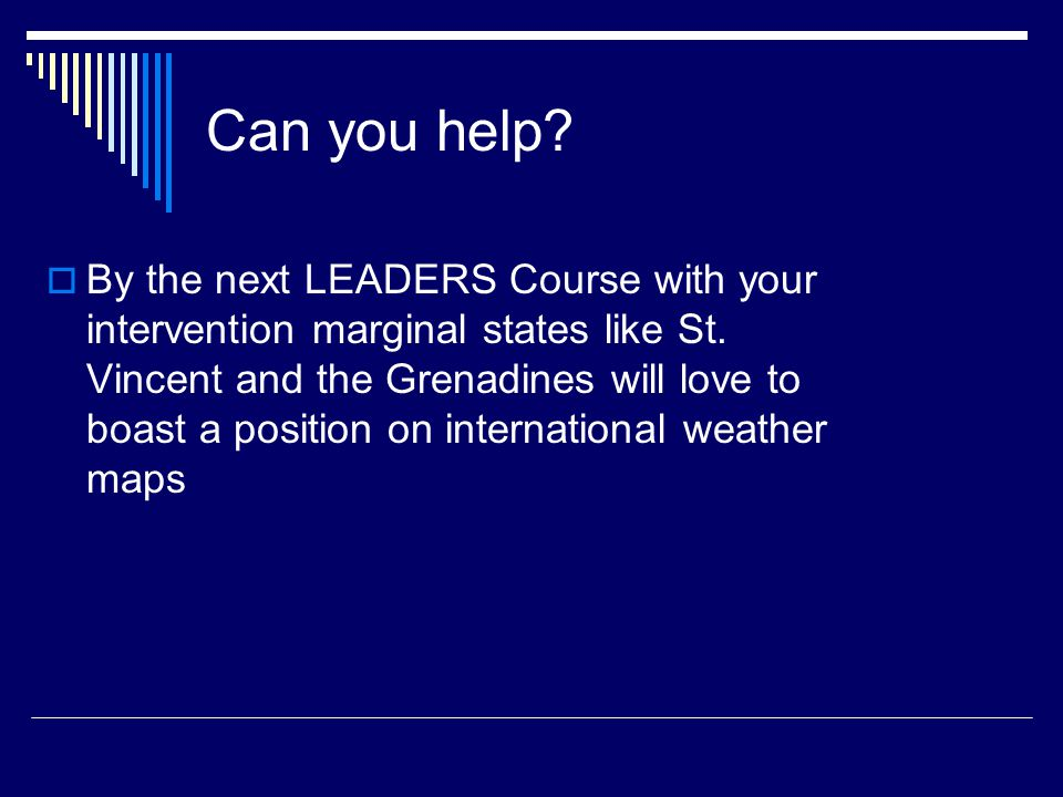 Can you help. By the next LEADERS Course with your intervention marginal states like St.