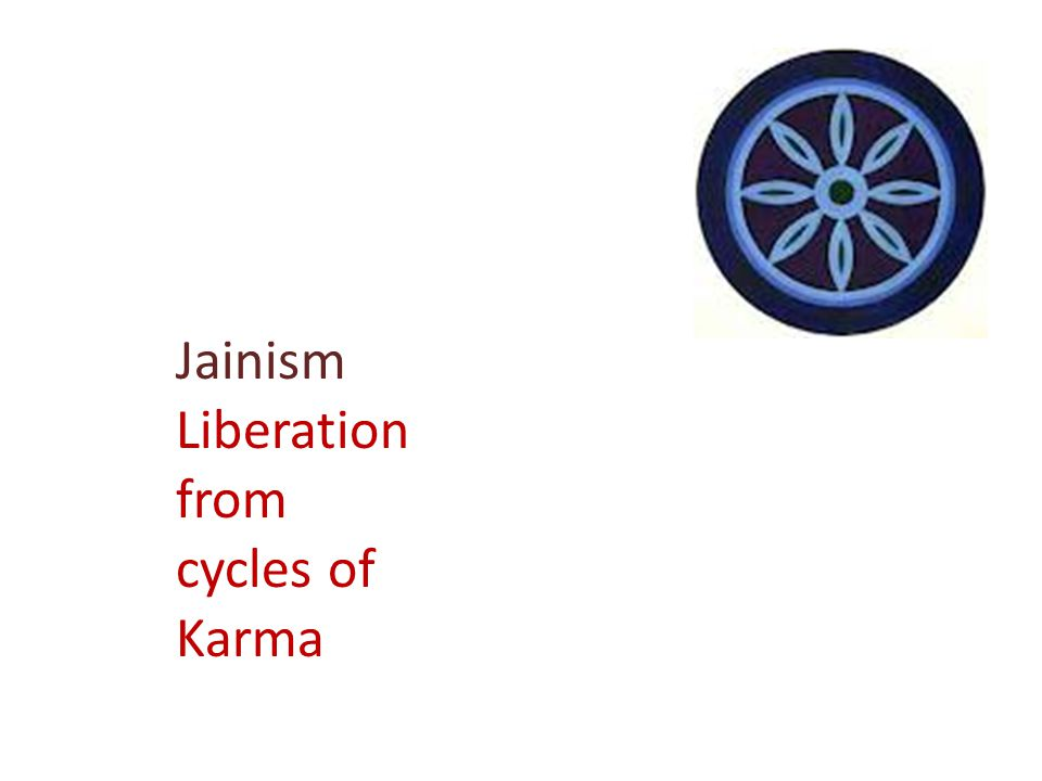 Jainism Liberation from cycles of Karma